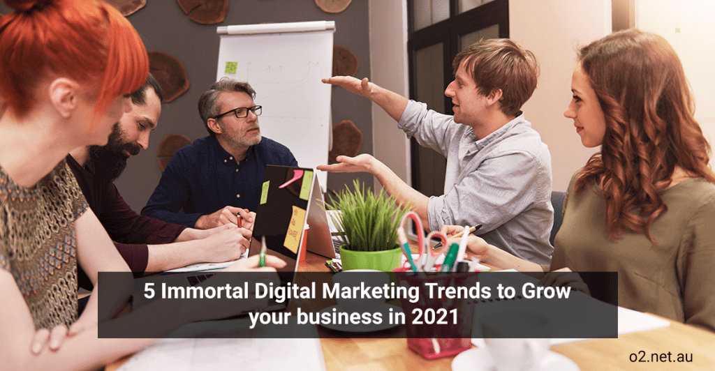 5 Immortal Digital Marketing Trends To Grow Your Business In 2021 1024x532