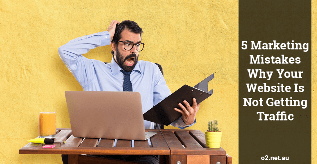 5 Marketing Mistakes Why Your Website Is Not Getting Traffic Feature 1024x532