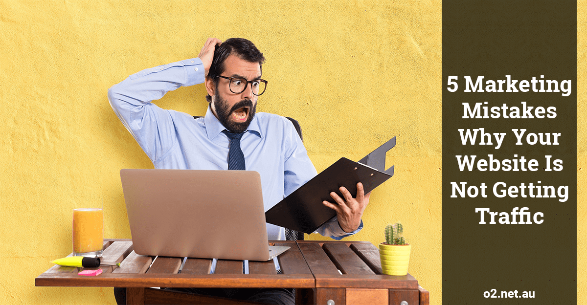 5 Marketing Mistakes Why Your Website Is Not Getting Traffic Feature
