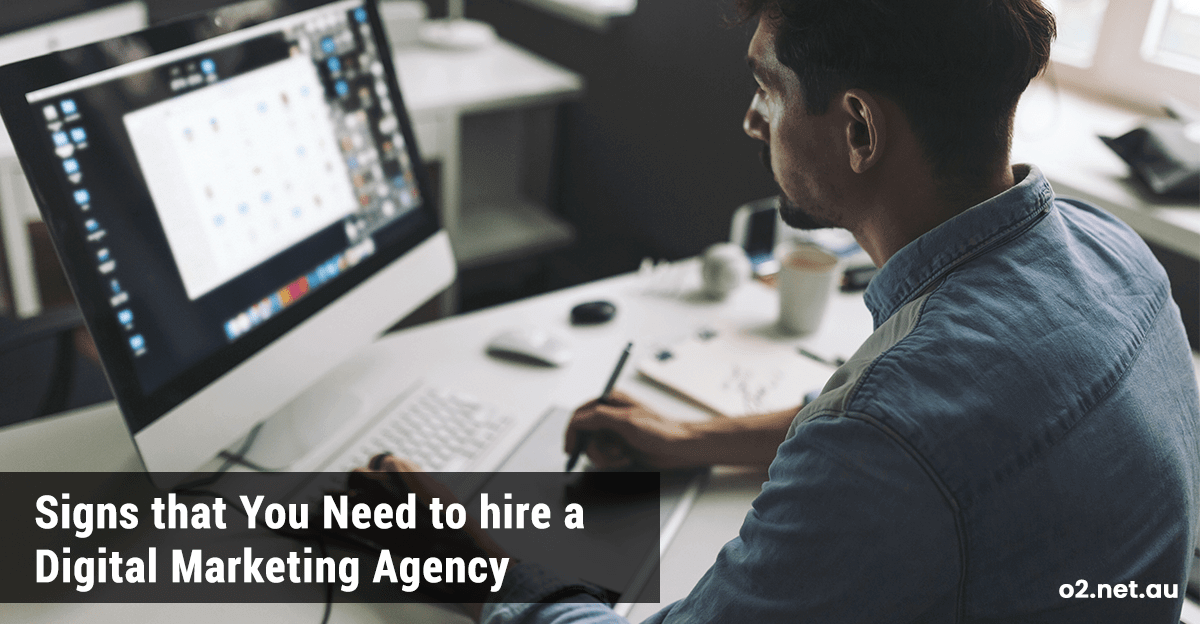 Signs that You Need to hire a Digital Marketing Agency