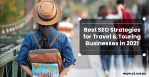 Best SEO Strategies for Travel & Touring Businesses in 2021