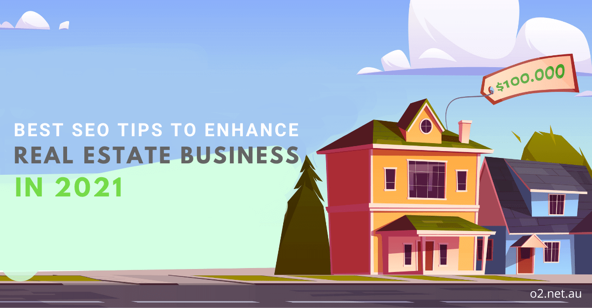 Best SEO tips to enhance Real Estate Business in 2021